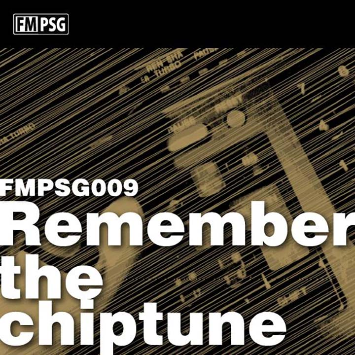 FMPSG009 -Remember the chiptune-
